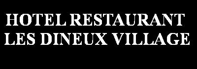 Hôtel Restaurant Les Dineux Village